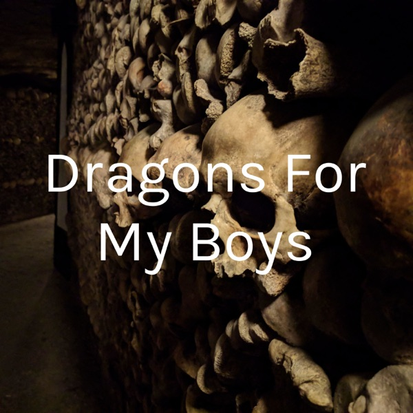 Dragons For My Boys