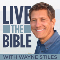 Live the Bible with Wayne Stiles podcast