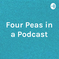 Four Peas in a Podcast podcast
