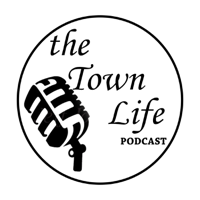 The Town Life Podcast podcast