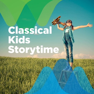 Classical Kids Storytime:American Public Media