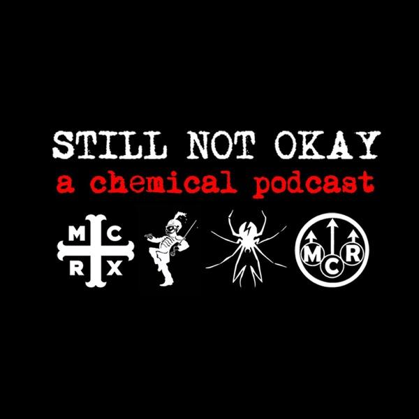Still Not Okay: A My Chemical Romance Fancast