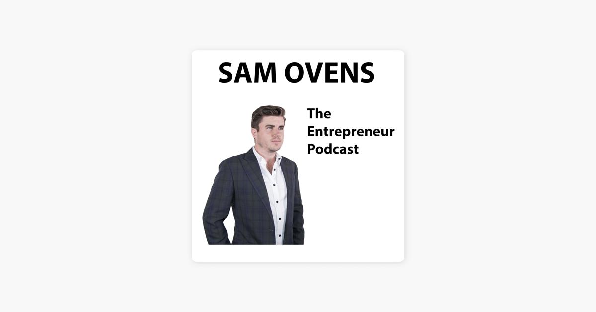 Sam Ovens Podcast on Apple Podcasts