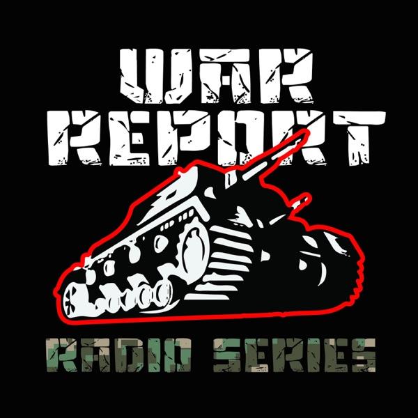 War Report Radio Series