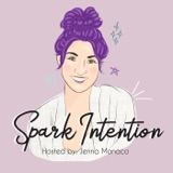 Image of Spark Intention Podcast | EMPOWERMENT | STRESS | ANXIETY | MENTAL HEALTH | BUSINESS | BOSS| HEALTH| SELF HELP | MONEY | ABUND podcast