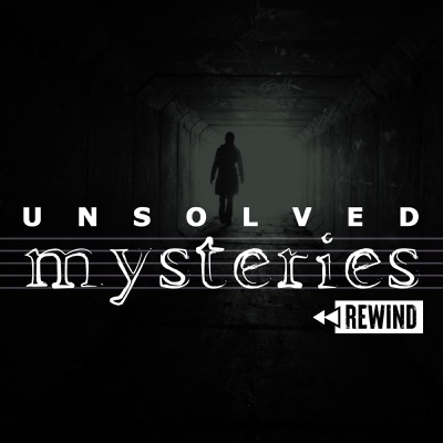 Unsolved Mysteries Rewind:Unsolved Mysteries Rewind