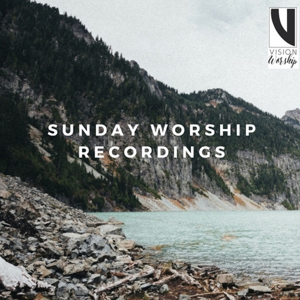 Vision Worship Podcast