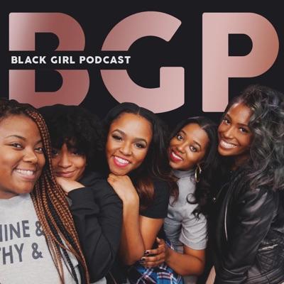 Black Girl Podcast:blackgirlpodcast