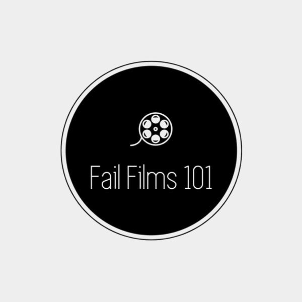 Fail Films 101