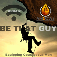 BE THAT GUY Podcast podcast