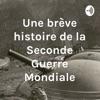 Une brève histoire de la Seconde Guerre Mondiale