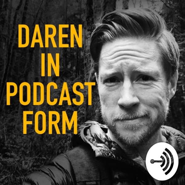 Daren In Podcast Form
