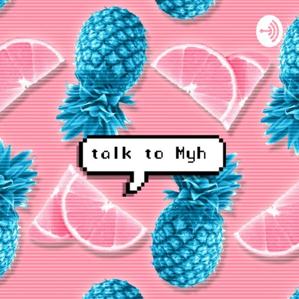 #TalkToMyh