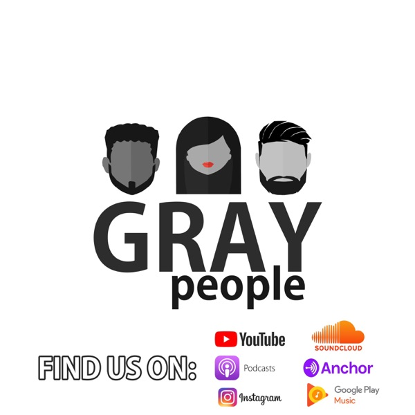 Gray People Podcast