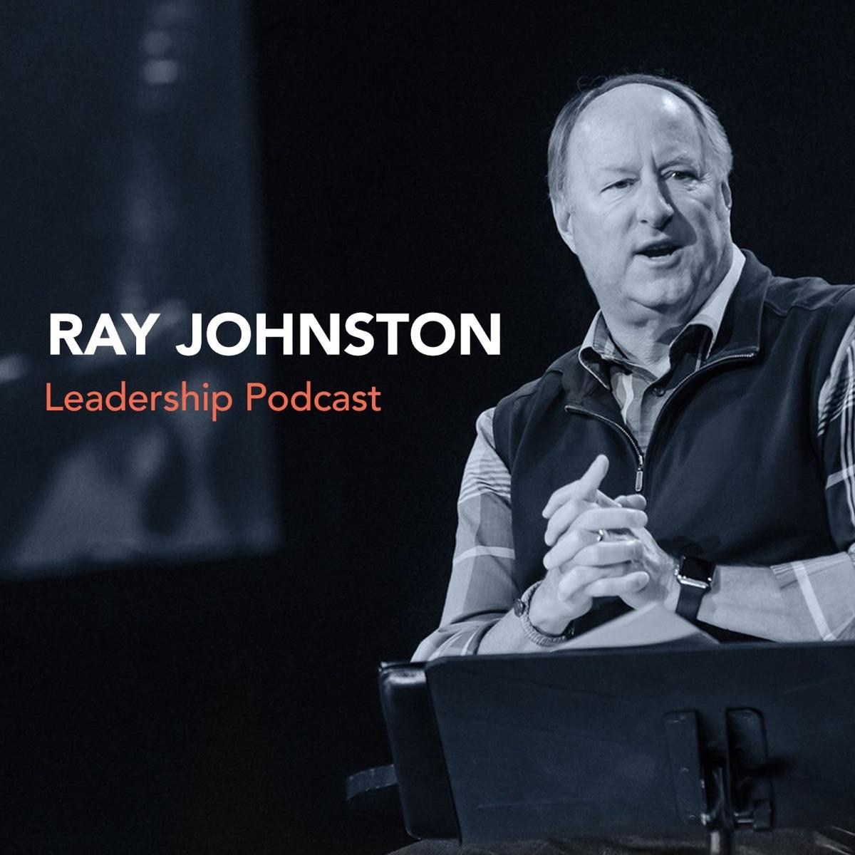 Ray Johnston Leadership Podcast