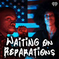 Waiting on Reparations podcast
