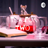 Tea for Two with Lottie and Kiera podcast