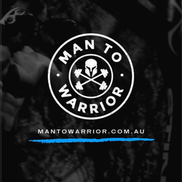 Man to Warrior with Steve Booth