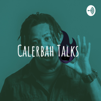Calerbah Talks podcast