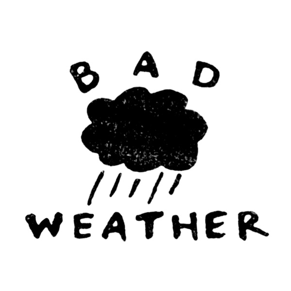 Bad Weather Show's Podcast