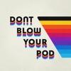 Don't Blow Your Pod artwork