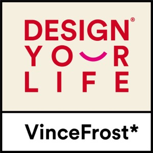 Design Your Life with Vince Frost