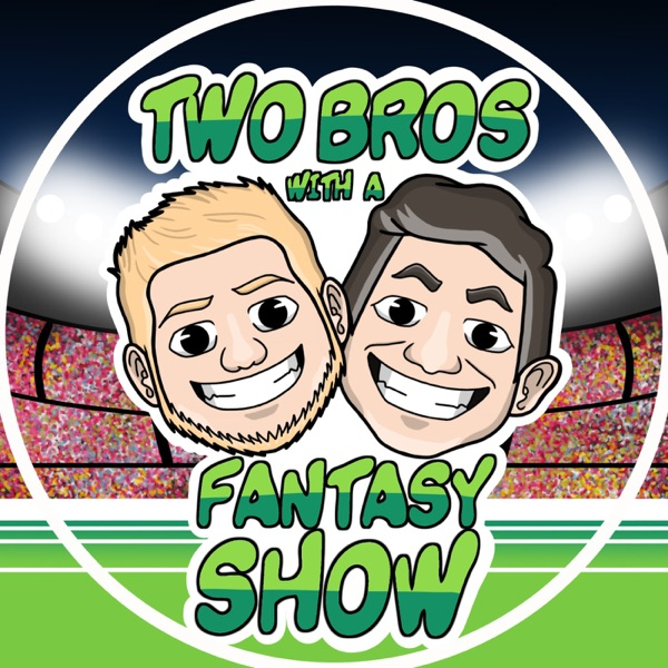 Two Bros With A Fantasy Show