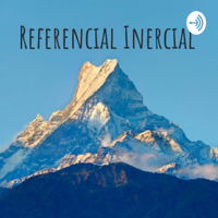 Referencial Inercial podcast