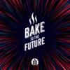 Bake to the Future artwork