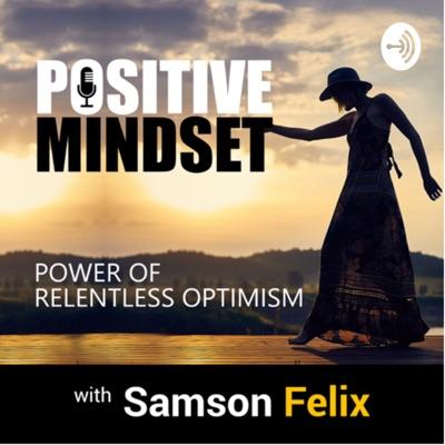 Positive Mindset:Positive Mindset