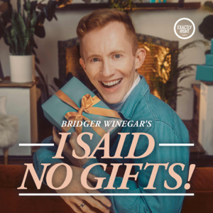 I Said No Gifts! podcast