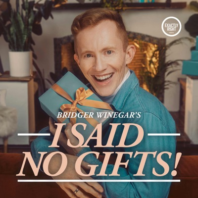 I Said No Gifts!:Exactly Right