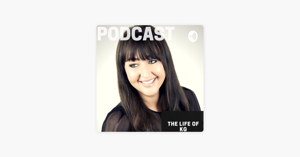 The Life Of KG on Apple Podcasts