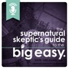 Supernatural Skeptics Guide to New Orleans: The Walking Dead Saints & Sinners Podcast artwork