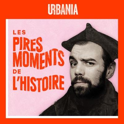 Les Pires Moments de l'Histoire:URBANIA