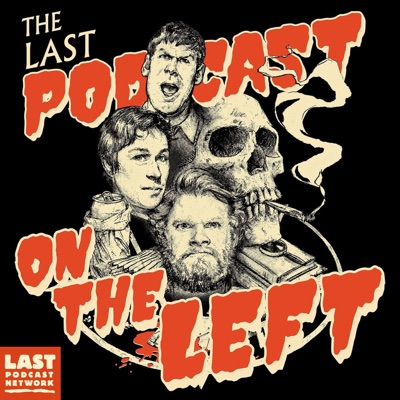 Last Podcast On The Left:The Last Podcast Network