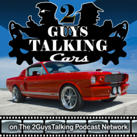 2GuysTalkingCars – Fun, Nostalgia and Education About the Cars, Trucks and Vehicles from Television & Movie History! podcast
