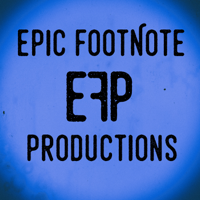 Epic Footnote Productions podcast