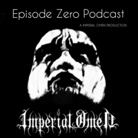 EPISODE ZERO A IMPERIAL OMEN PODCAST podcast