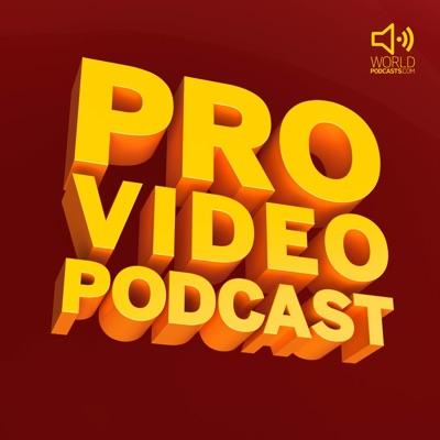Pro Video Podcast:WorldPodcasts.com / Gorilla Voice Media