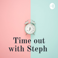 Time out with Steph podcast