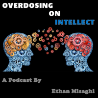 Overdosing on Intellect podcast
