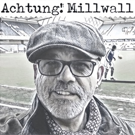 Achtung! Millwall Podcast: Achtung! Millwall 192: Millwall 1-0