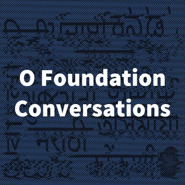 O Foundation Conversations