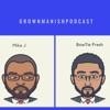 Grownmanishpodcast artwork