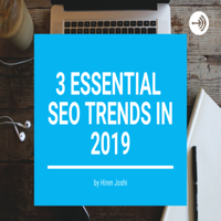 Top 3 SEO Trends In 2019 By Hiren Joshi podcast