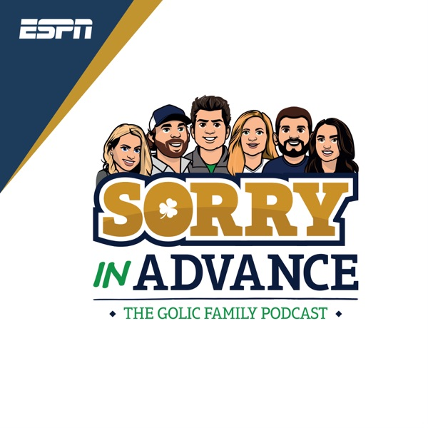 Sorry in Advance...The Golic Family Podcast image
