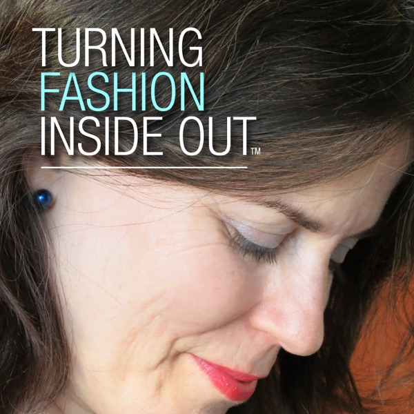 Turning Fashion Inside Out™