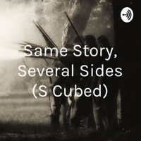 Same Story, Several Sides (S Cubed) podcast