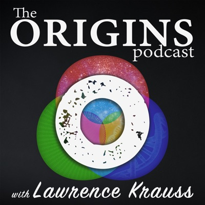 The Origins Podcast with Lawrence Krauss:The Origins Project